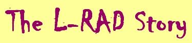 The L-RAD-Story