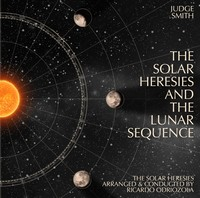 The Solar Heresies and The Lunar Sequence